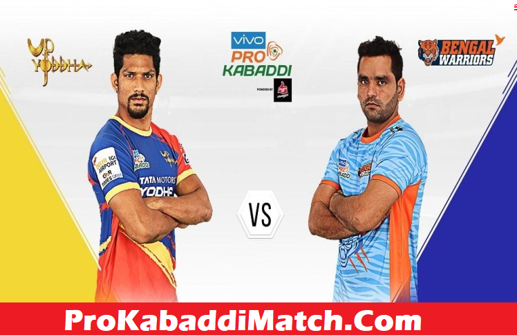 UP Yodha Vs Bengal Warriors PKL 2019 Dream11 – Preview