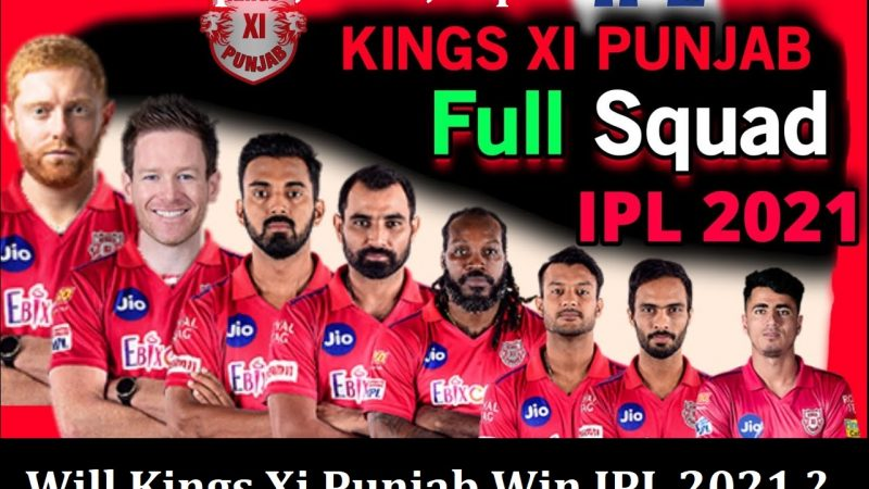 Kings Xi Punjab Playing11 Prediction, KXIP IPL 2021 Winning or Not – Analysis