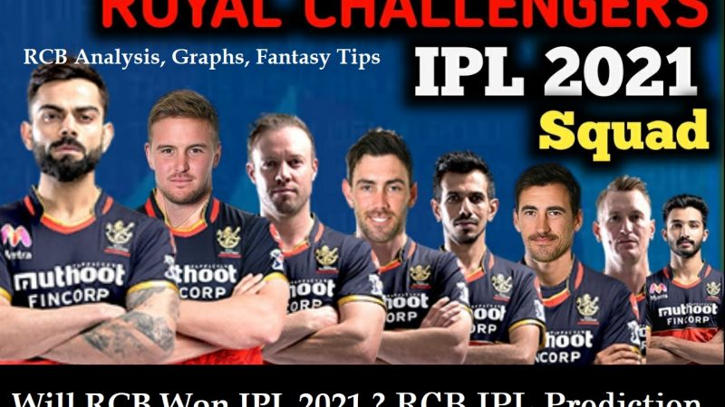 Royal Challengers Bangalore Playing11 Prediction, RCB IPL 2021 Winning or Not – Analysis