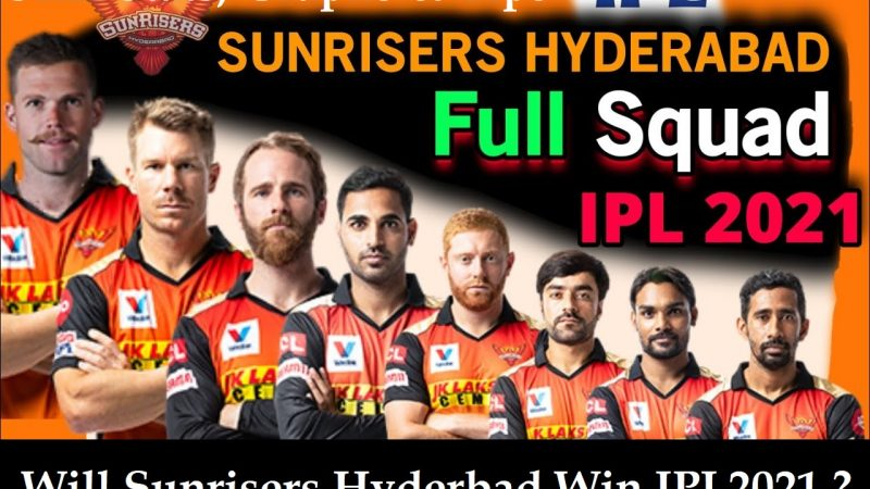 Sunrisers Hyderabad Playing11 Prediction, SRH IPL 2021 Winning or Not – Analysis